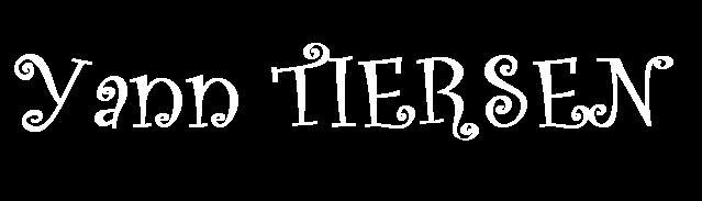 Le site non-officiel de Yann Tiersen